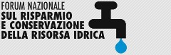 Forum Nazionale sul Risparmio e Conservazione della Risorsa Idrica